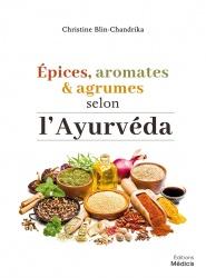 Epices aromates et agrumes selon l ayurveda
